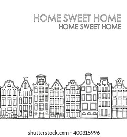Background with hand drawn doodle Dutch houses. Seamless background in black and white. Illustration is in eps8 vector mode. Home sweet home. Scandinavian city
