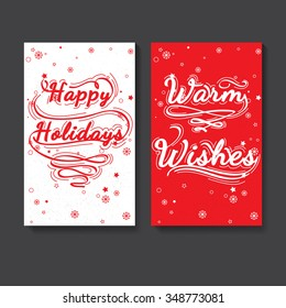 Background for holidays and winter. Christmas calligraphic lettering for post card, posters, banners, flyers. Set of Calligraphic lettering - Wishes warm and Happy Holidays