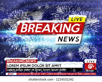 background screen saver on breaking news breaking news live on world map with fireworks and