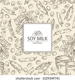 Background with soy milk: a glass of soy milk, soybeans and soybean plant. Vector hand drawn illustration.