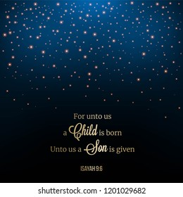 background textures, light in Christmas theme for use as backdrop or wallpaper with biblical verse, for unto as a child is born from Isaiah prophet