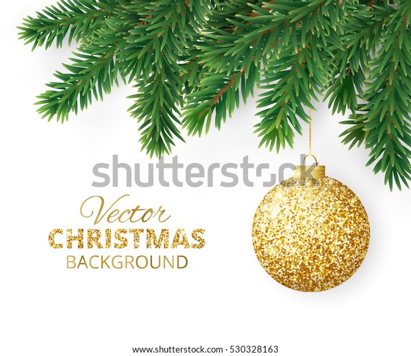 Background with vector christmas tree branches and hanging glitter ball. Realistic fir-tree border, frame isolated on white. Great for christmas cards, banners, flyers, party posters.