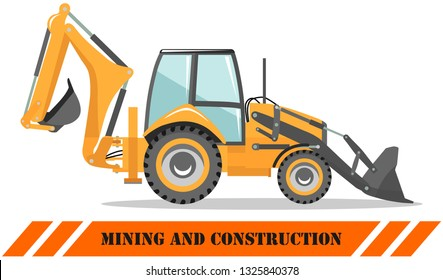 Backhoe loader. Detailed illustration of heavy mining machine and construction equipment. Vector illustration.