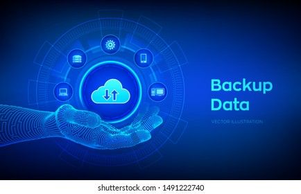 Backup icon in robotic hand. Business storage data online cloud backup. Internet Technology Business concept. Online connection. Data base. Vector illustration.