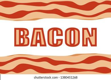 Bacon, bacon banner. Vector illustration of bacon.