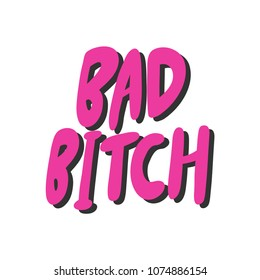 Bad bitch. Sticker for social media content. Vector hand drawn illustration design. Bubble pop art comic style poster, t shirt print, post card, video blog cover