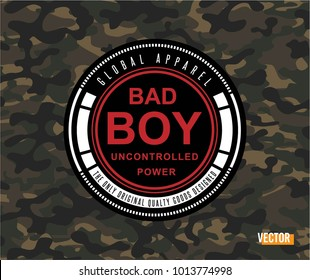 BAD BOY slogan, tee graphic, army, military, vector.