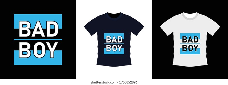 Bad boy typography t-shirt design. print ready, vector illustration. Global swatches