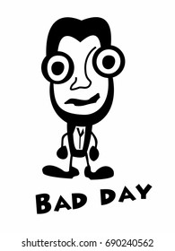 A bad day for a person