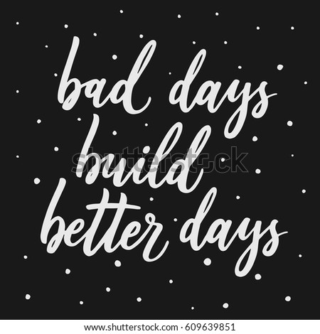 Bad Days Build Better Days Hand Stock Vector Royalty Free