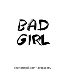 Bad girl slogan graphic for t-shirt, text print, vector typography. Trendy design.