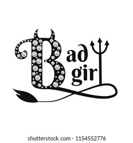 Bad Girl - slogan written in black letters with crystals, horns, tail and pitchfork on a white background. Glamorous print for t-shirts, textiles, clothing.Vector illustration.
