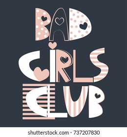 Bad girls club. Fashion slogan for your design. Vector hand drawn illustration.