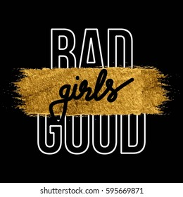 Bad Good Girls with gold brush Fashion Slogan for T-shirt and apparels graphic vector Print.