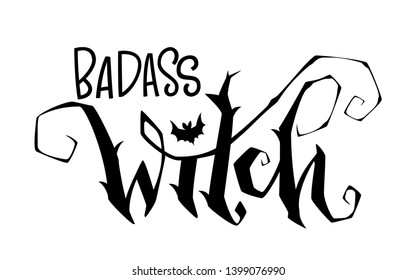Badass Witch quote. Modern hand drawn script style lettering phrase. Logo, print, poster, card, t-short, invintation, smm isolated black design element.