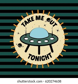 badge patch cartoon UFO space ship, Take me out tonight funny Slogan stripe with fashion patch, pin embroidery, applique for T-shirt and apparel Print.