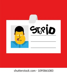 Badge worker Stupid isolated. Business cartoon style template. Vector illustration