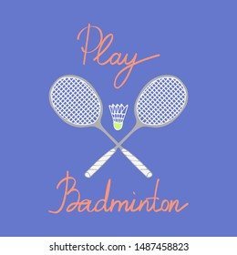 Badminton cartoon hand draw illustration with lettering.  Badminton racket, shuttlecock and motivational inscription on the blue background