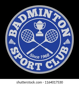 BADMINTON SPORT CLUB 1- Vector logo, emblem, background badminton sport club with recket and shuttercock.