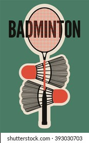 Badminton typographic vintage style poster. Retro vector illustration with racket and shuttlecocks.