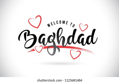 Baghdad Welcome To Word Text with Handwritten Font and Red Love Hearts Vector Image Illustration Eps.