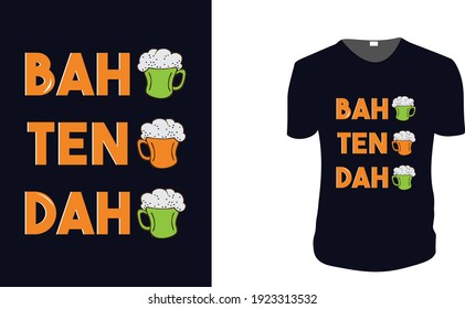 BAH TEN DAH Beer T-Shirt. st patrick's Day t shirt design template, st patrick's Day poster, Ireland celebration festival irish and lucky theme Vector illustration, Typography, Patrick's day vector.