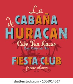 Baja California sur cabana beach music bar and restaurant , vector print for summer boy man t shirt grunge effect in separate layer