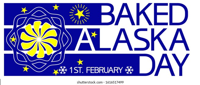 Baked Alaska day. Illustratively-graphic poster with text, flat, blue, yellow, white colors.