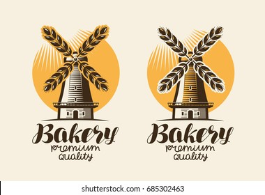 Bakery, bakehouse logo or label. Mill, windmill, ear wheat, bread symbol. Lettering, vintage vector illustration