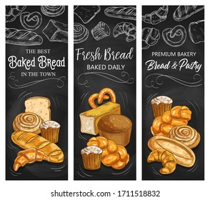 Bakery bread, vector chalk sketch banners, patisserie buns and pastry products. Baker shop wheat and rye bread loaf, bagels and buns, croissant, pretzel and sweet roll with cupcake