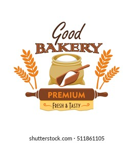 Bakery emblem. Vector elements of flour bag sack, wheat and rye ears, rolling pin, dough. Good bakery label for patisserie shop, cafe design