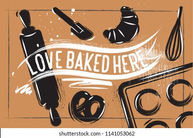Bakery poster on vintage paper brown background. Chalk Lettering - Love Baked Here