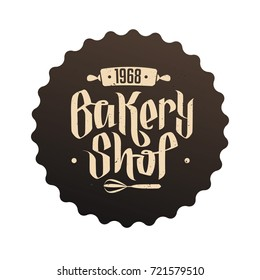 Bakery Shop hand written lettering logo, label, badge, emblem vector template.  Vintage style Bakery logotype on brown background