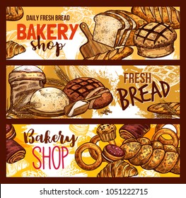 Bakery shop sketch banners of bread and baked pastry and patisserie products and flour bag. Vector design template of of wheat loaf and rye bagel or croissant baguette for breakfast or baker recipe