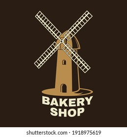Bakery shop. Vector. Concept for badge, shirt, label, stamp or tee. Typography design with windmill silhouette. Template for restaurant identity objects, packaging and menu