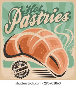 Bakery vintage poster design and retro pastries sign on old paper texture. Restaurant or bar interior wall decoration with freshly baked grain products. Promotional ad or flyer concept.