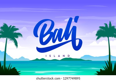 Bali island handwriting, background with small island, sandy beach, palms and the ocean. Vector calligraphy