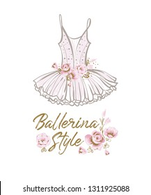 Ballet greeting card with ballerina slogan and tutu dress. Cute hand drawn vector sketch. Gold and pink vintage watercolor illustration on white background. Baby fashion design.