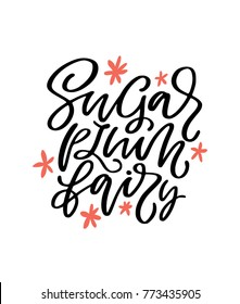 Ballet poster design with hand lettered phrase Sugar Plum Fairy. Perfect for dance studio decor, gift, t-shirt design for dancers. Unique creative typographic illustration in modern style.