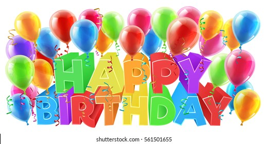 Balloons and Happy Birthday bright color word text sign with confetti and streamers