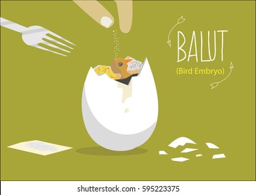 Balut is a popular street food in the Philipines and other Southeast asian countries. It is a developing bird embryo that of a duck or chicken. It is boiled and eaten from the shell.