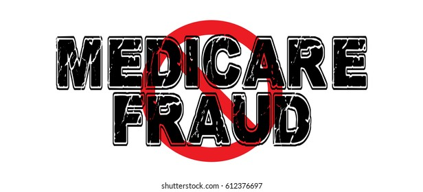 Ban Medicare Fraud. a wide-ranging practice of defrauding the Medicaid system, perpetrated by individuals, doctors, clinics and hospitals.  Vector EPS-10 file, no transparency used.