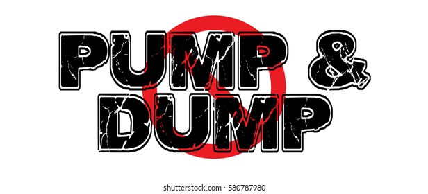 Ban Pump and Dump, a stock market practice of inflating stock prices to produce value, then selling shares while prices are high. Vector EPS-10 file, no transparency used.