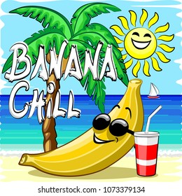 Banana Chill Hand write on Happy Banana relaxing on the Beach, under a Palmtree, and and a smiling Sun. Childlike and Humorous Summer Vector Illustration