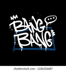 Bang bang graffiti text poster with spray paint ink, splatter.