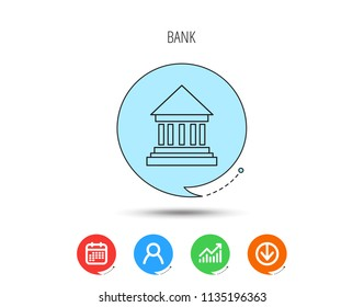 Bank icon. Court house sign. Money investment symbol. Calendar, User and Business Chart, Download arrow icons. Speech bubbles with flat signs. Vector