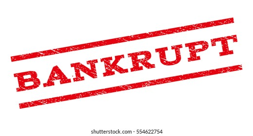 Bankrupt watermark stamp. Text caption between parallel lines with grunge design style. Rubber seal stamp with unclean texture. Vector red color ink imprint on a white background.