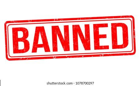 Banned grunge rubber stamp on white background, vector illustration