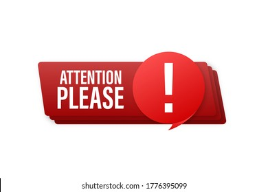 Banner with Attention please. Red Attention please sign icon. Exclamation danger sign. Alert icon. Vector stock illustration.