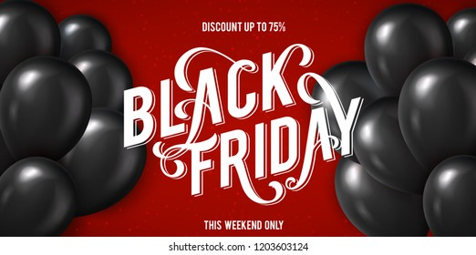 Banner for Black Friday Sale with handdrawn lettering and realistic black balloons. Poster template. Vector illustration.